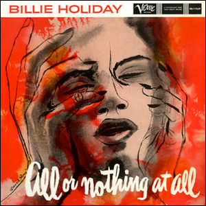 Visual Album Review: Billie Holiday – All or Nothing at All