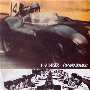 Visual Album Review: Heatmiser – Cop and Speeder
