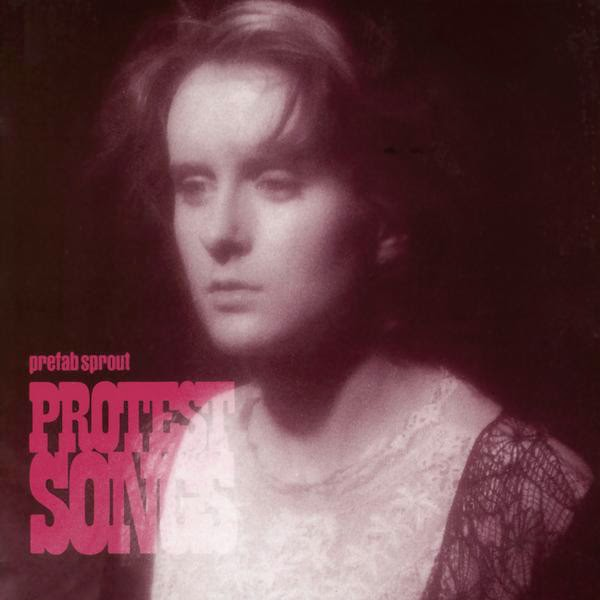 Protest Songs Prefab Sprout