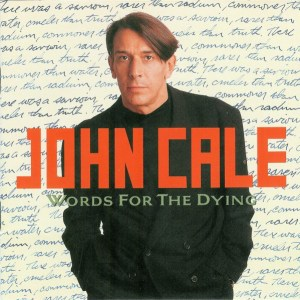 John Cale Words for the Dying