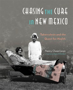 """Picture of book cover """"Chasing the Cure in New Mexico: Tuberculosis and the Quest for Health"""""""