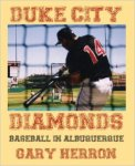 DUKE CITY DIAMONDS: BASEBALL IN ALBUQUERQUE