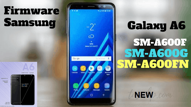 Samsung Galaxy A6 (2018) Full ROOM/Firmware Download (G600F