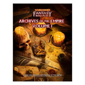 Warhammer Fantasy Roleplay: Archives of the Empire