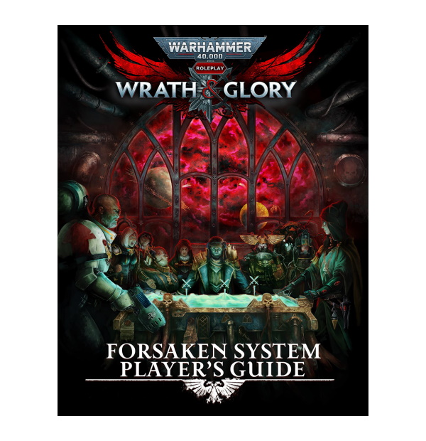 Wrath & Glory: Forsaken System Player's Guide