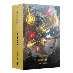 Horus Heresy: Siege of Terra: Mortis (HB)