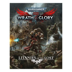 Wrath & Glory: Litanies of The Lost