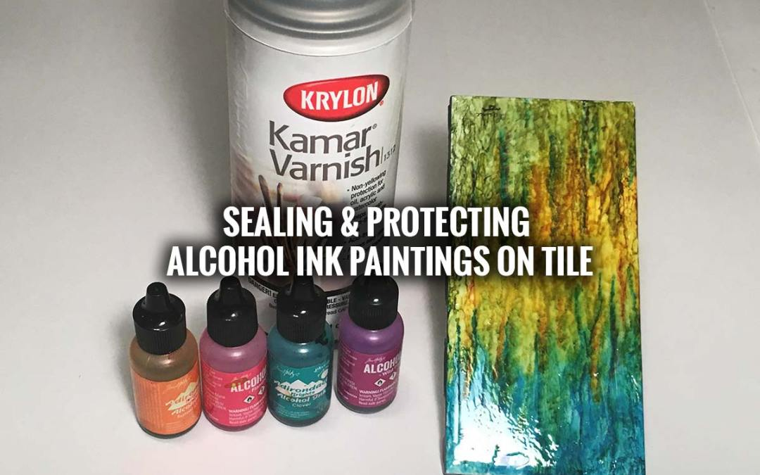 Protecting and Finishing Alcohol Ink Tile Paintings