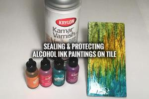 Sealing and Protecting Alcohol Ink Art on Tile