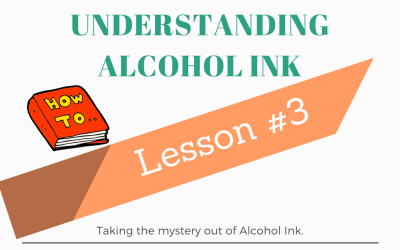 Understanding Alcohol Ink – Lesson #3 Push and Glide
