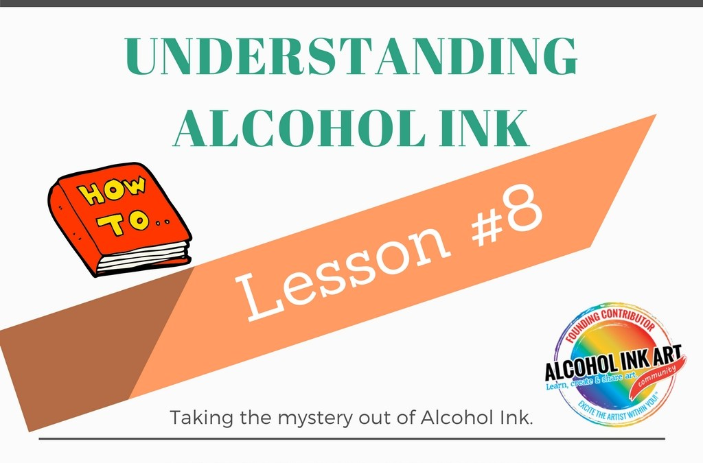Understanding Alcohol Ink – Lesson #8 Textures Part 2: Toothbrushes and Felt