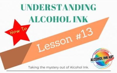 Understanding Alcohol Ink – Lesson #13 Markers Part 1
