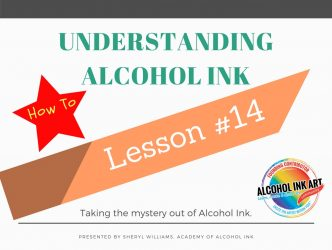 Understanding Alcohol Ink – Lesson #14 Markers Part 2