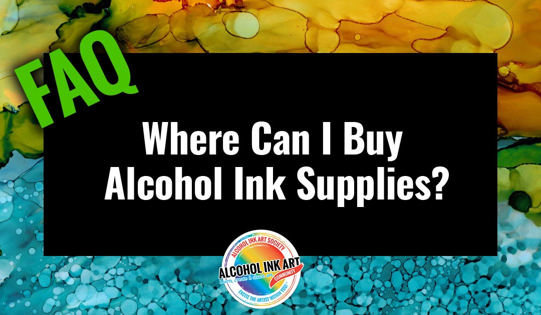 Where Can I Buy Alcohol Ink Supplies?