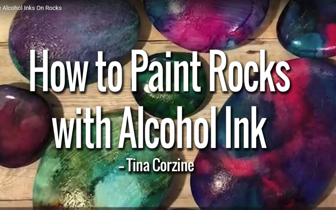 How to Paint Rocks with Alcohol Ink
