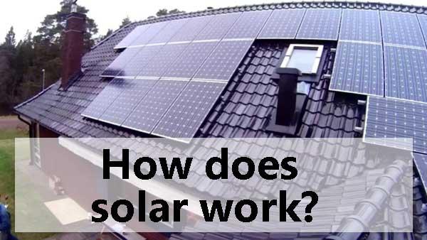 How does solar work?
