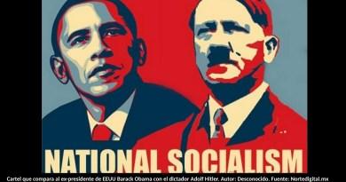 Cartel que compara al ex-presidente de EEUU Barack Obama con el dictador Adolf Hitler. Autor: Desconocido. Fuente: Nortedigital.mx