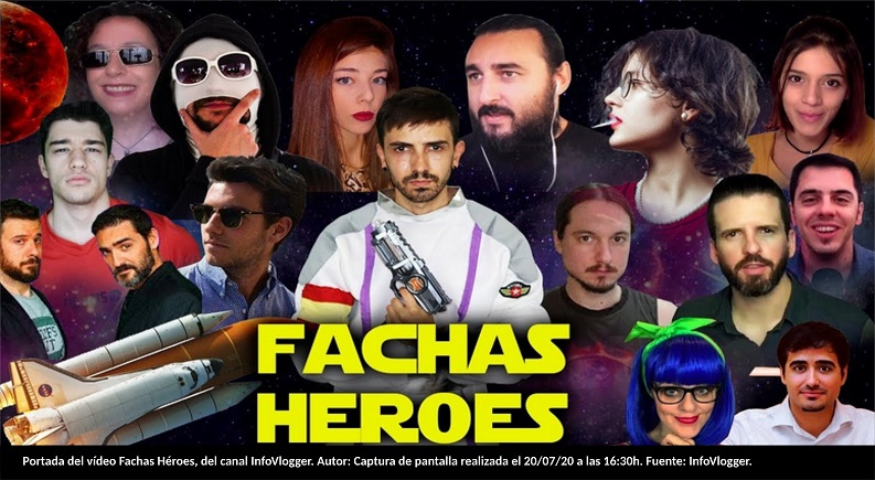 Portada del vídeo Fachas Héroes, del canal InfoVlogger. Autor: Captura de pantalla realizada el 20/07/20 a las 16:30h. Fuente: InfoVlogger.