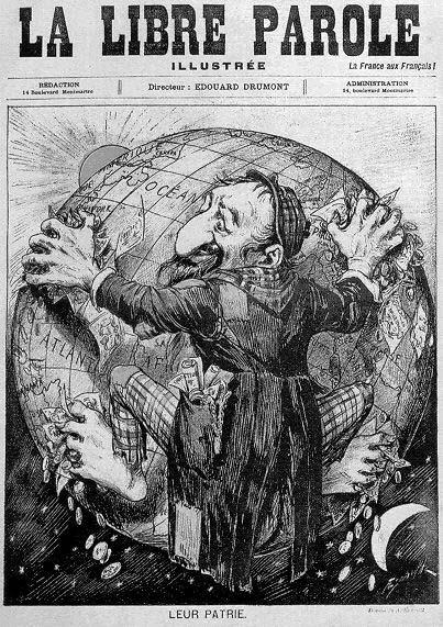 """Primera página de 1893 del periódico antisemita francésLa libre parole, fundado porÉdouard Drumont, en el que aparece una caricatura sobre la """"ambición judía"""" de dominar el mundo"""