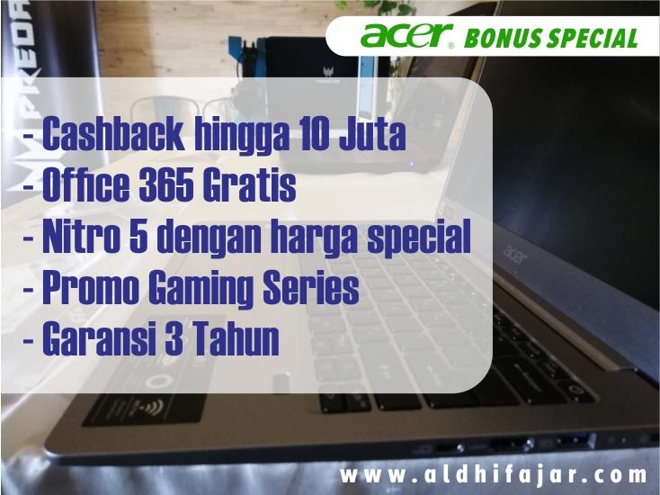 Bonus Special dari Acer untuk setiap pembelian   Nitro 5 dengan Intel Core i5 (8th gen), GeForceGTX 1050 dengan harga special Rp.11.699.000.