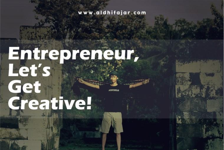 Entrepreneur, Let's Get Creative!