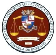 Escuela de Derecho de la Pontificia Universidad Católica de Puerto Rico.