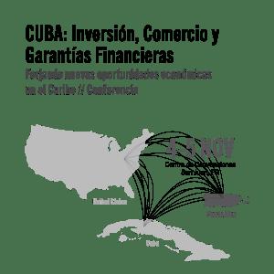 Cuba: Inversión, Comercio y Garantías Financieras