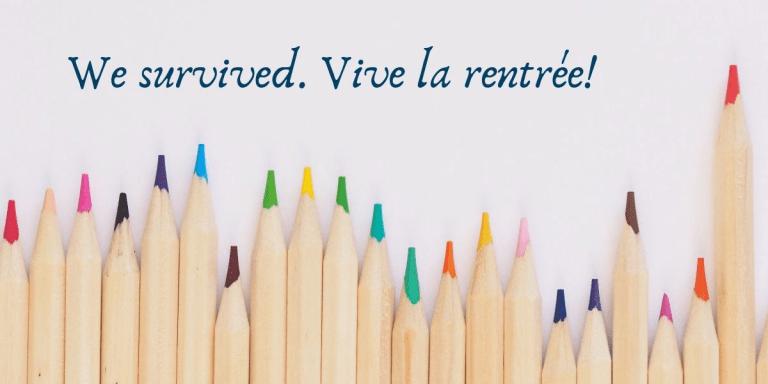 Another Summer, Survived. Vive La Rentrée!