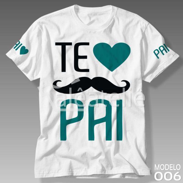 Camiseta Dia dos Pais Te Amo Pai