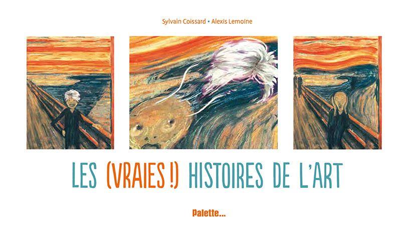 Les (vraies ! ) histoires de l'art