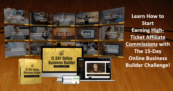 Learn How to Start Earning High-Ticket Affiliate Commissions with The 15-Day Online Business Builder Challenge!