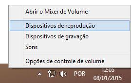 """Para editar as propriedades de som, basta clicar com o botão direito no ícone do volume e escolher """"Dispositivos de reprodução""""."""