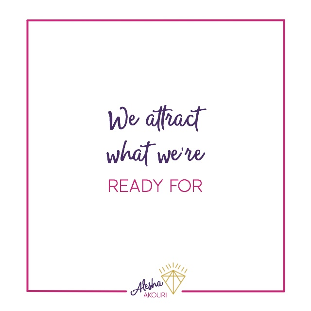 We Attract What We're Ready For