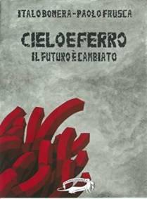 Cielo e Ferro (http://amzn.to/29SEgDN) - Nove racconti innestati su un inquietante futuro distopico, che assomiglia non poco a quello verso cui si sta dirigendo l'umanità.