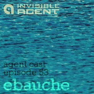 Ebauche - AgentCast Episode 53 - Cover