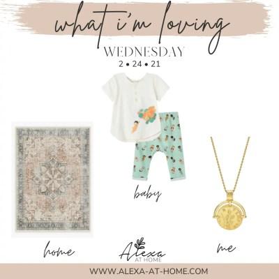 What I'm Loving Wednesday – 2.24.21