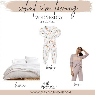 What I'm Loving Wednesday – 3.10.21