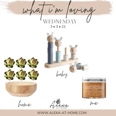 What I'm Loving Wednesday – 3.3.21