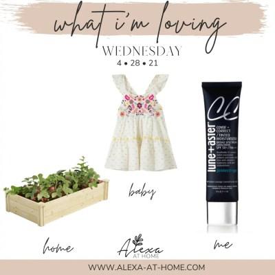 What I'm Loving Wednesday – 4.28.21