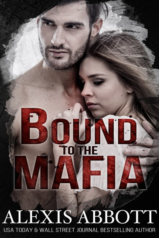 Bound to the Mafia - Bound to the Bad Boy, Book 2