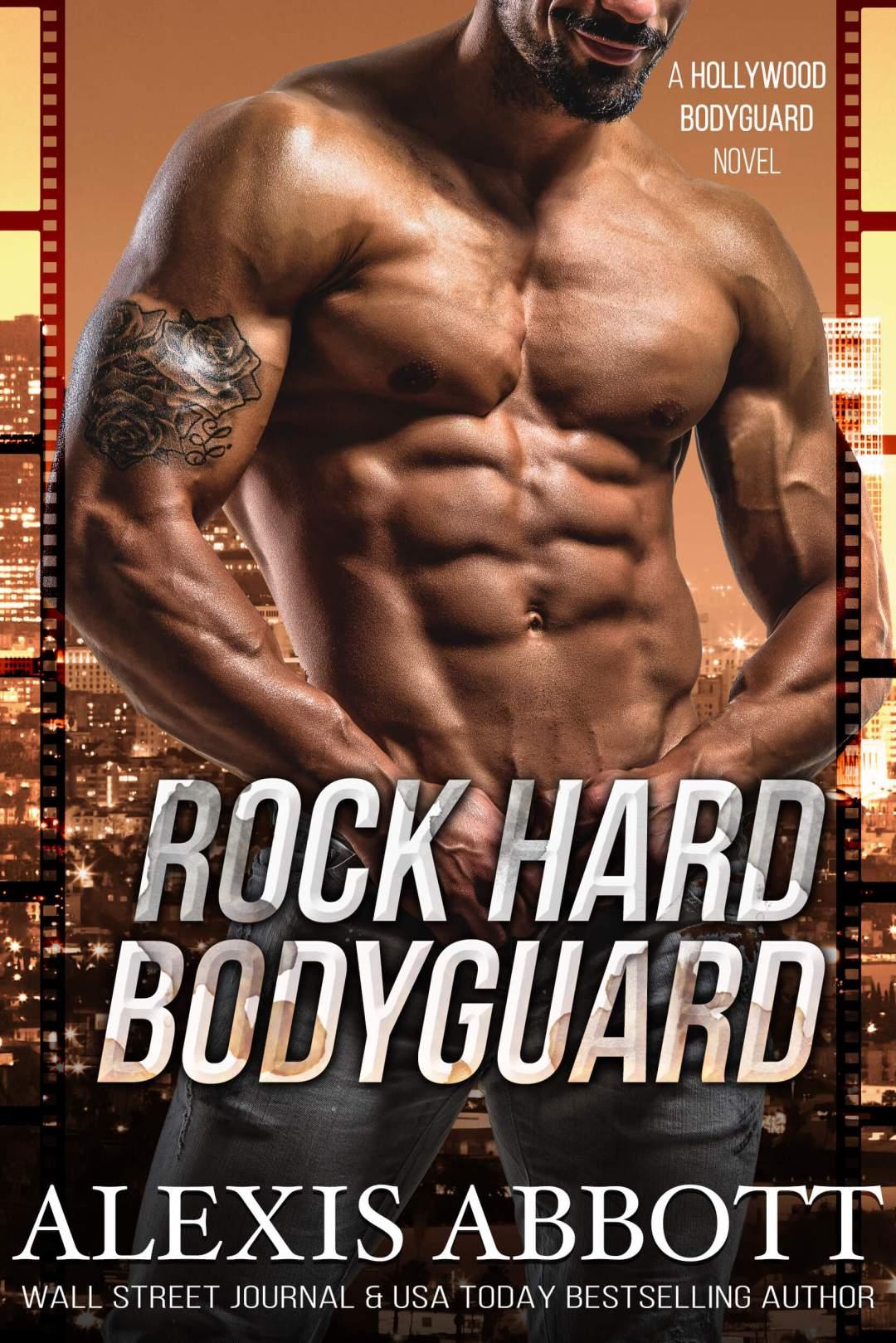 Alexis Abbott - Rock Hard Bodyguard
