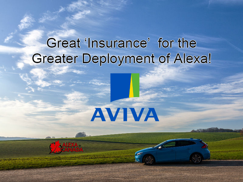 Great  Insurance  for the Greater Deployment of Alexa    Alexa in Canada Aviva insurance skill Amazon Alexa
