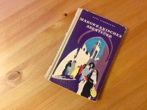 Buchcover - Marokkanisches Abenteuer - Otto Schöndube - Illustrationen: Ursula Mattheuer-Neustädt