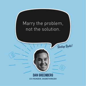 Marry the problem, not the solution
