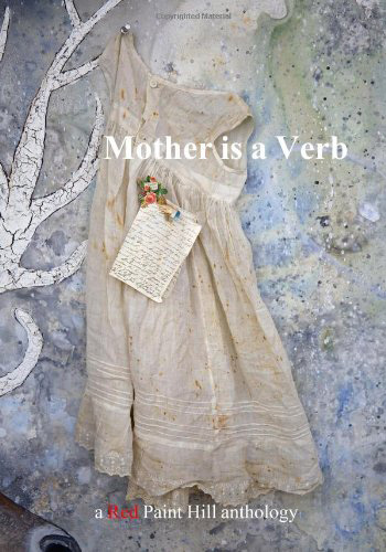 Mother is a Verb | A Red Paint Hill Anthology