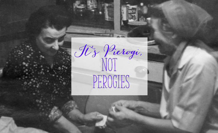It's Pierogi, not Perogies | Alex Inspired