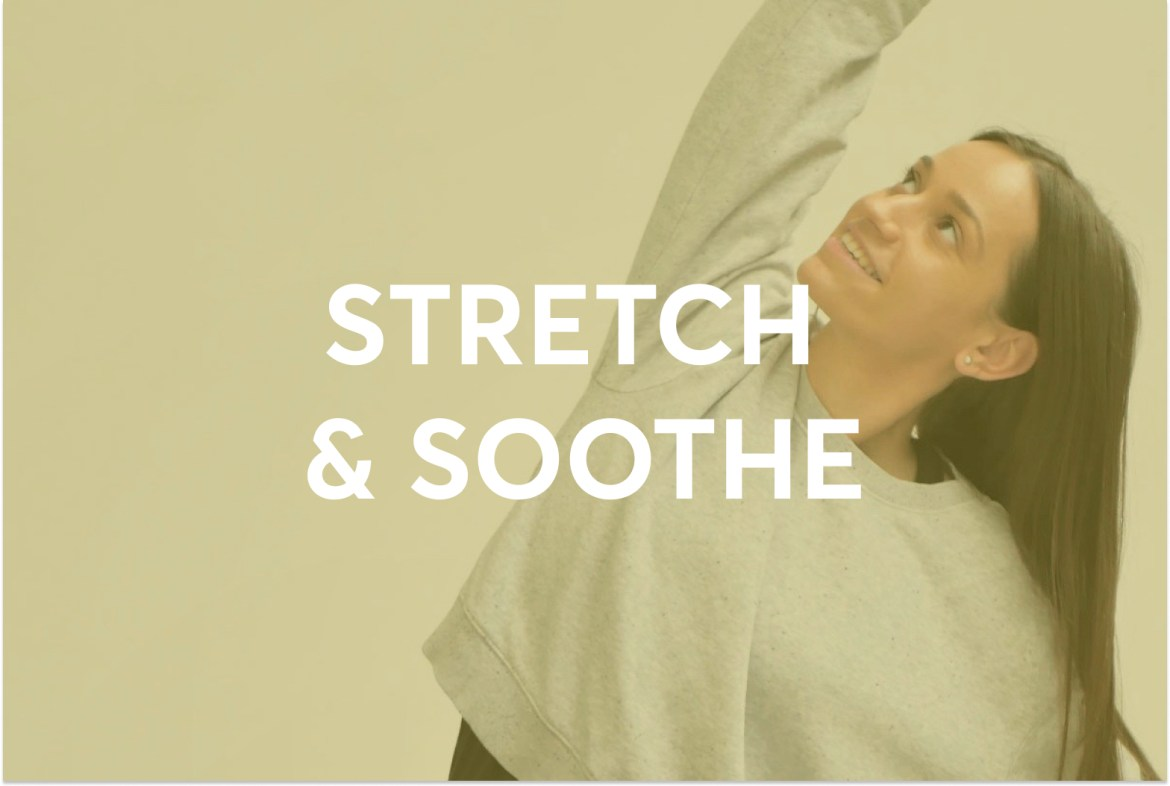 STRETCH AND SOOTHE