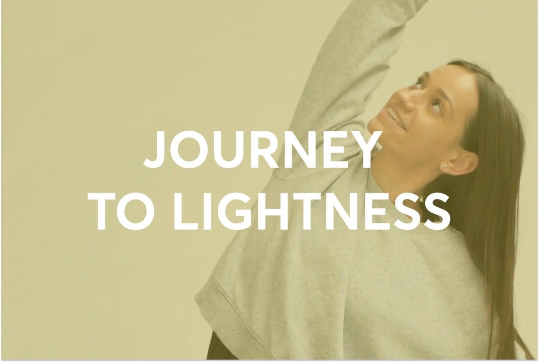 Journey to Lightness