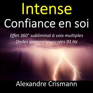 Intense confiance en soi : Audio MP3 - Méditation effet 360° subliminal - Son binaural ondes gamma