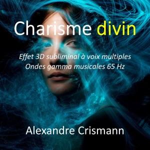 Charisme divin : Audio MP3 - Méditation effet 3D subliminal - Son binaural ondes gamma
